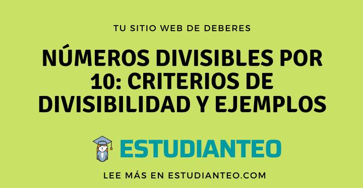 , Números divisibles por 10: criterios de divisibilidad y ejemplos, Estudianteo