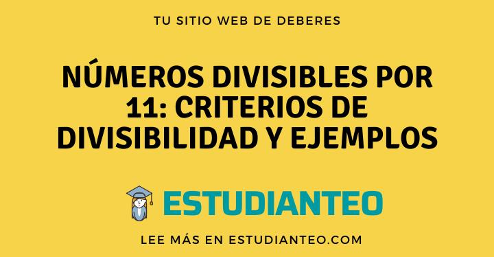 , Números divisibles por 11: criterios de divisibilidad y ejemplos, Estudianteo