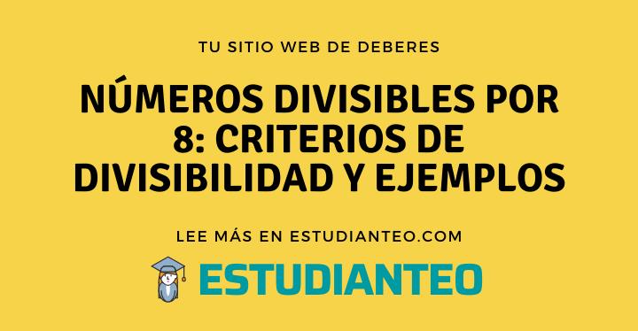 , Números divisibles por 8: criterios de divisibilidad y ejemplos, Estudianteo