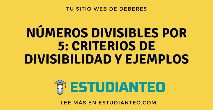 , Números divisibles por 5: criterios de divisibilidad y ejemplos, Estudianteo