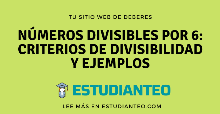, Números divisibles por 6: criterios de divisibilidad y ejemplos, Estudianteo